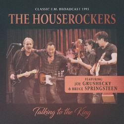 Houserockers Feat. Bruce Springsteen & Joe Grushecky - Talking To The King - CD