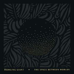 Howling Giant - The Space Between Worlds - CD DIGIPAK