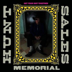 Hunt Sales Memorial - Get Your Shit Together - CD DIGIPAK