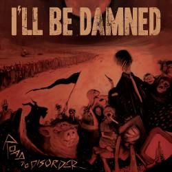 I'll Be Damned - Road To Disorder - CD DIGIPAK