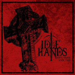 Idle Hands - Don't Waste Your Time - Mini LP coloured