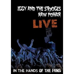 Iggy And The Stooges - Raw Power Live In the Hands of the Fans - DVD