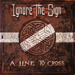 Ignore The Sign - A Line To Cross - Double LP Gatefold + CD