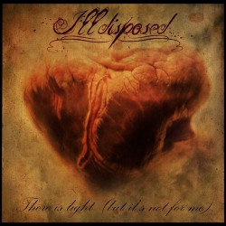 Illdisposed - There is Light (But it's not for me) LTD Edition - CD DIGIPAK