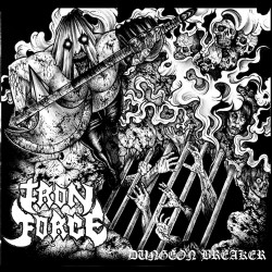 Iron Force - Dungeon Breaker - CD EP