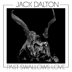 Jack Dalton - Past Swallows Love - LP