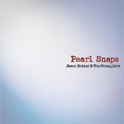 Jason Boland & The Stragglers - Pearl Snaps - CD DIGISLEEVE