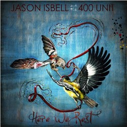 Jason Isbell And The 400 Unit - Here We Rest - CD DIGISLEEVE