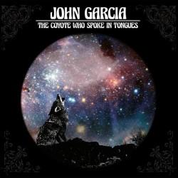John Garcia - The Coyote Who Spoke In Tongues - CD DIGIPAK