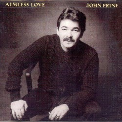 John Prine - Aimless Love - CD