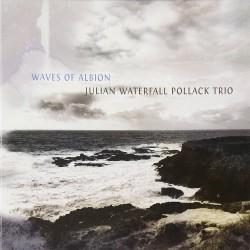 Julian Waterfall Pollack Trio - Waves Of Albion - CD DIGIPAK