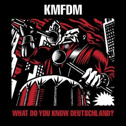 KMFDM - What Do You Know, Deutschland? - CD