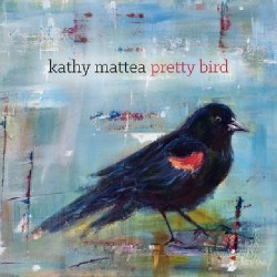 Kathy Mattea - Pretty Bird - CD DIGISLEEVE