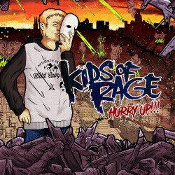 Kids Of Rage - Hurry Up!!! - CD SLIPCASE