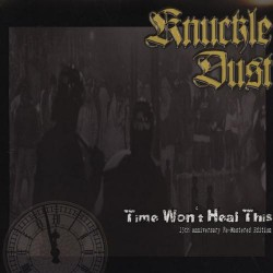 Knuckledust - Time Won't Heal This (15th Anniversary) - CD DIGIPAK