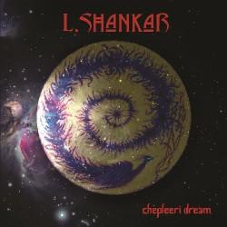 L Shankar - Chepleeri Dream - LP COLOURED