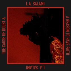 LA Salami - The Cause Of Doubt And A Reason To Have Faith - CD DIGIPAK