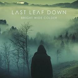 Last Leaf Down - Bright Wide Colder - CD DIGIPAK