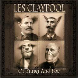 Les Claypool - Of Fungi And Foe - CD DIGIPAK