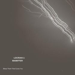 Locrian & Mammifer - Bless Them That Curse You - CD DIGIPAK
