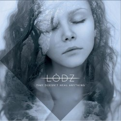 Lodz - Time Doesn't Heal Anything - CD DIGIPAK