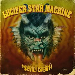 Lucifer Star Machine - The Devil's Breath - CD DIGIPAK