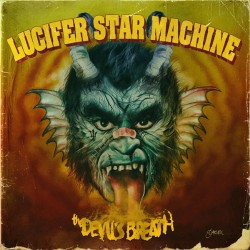 Lucifer Star Machine - The Devil's Breath - LP COLOURED