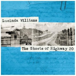 Lucinda Williams - The Ghosts Of Highway 20 - 2CD DIGISLEEVE