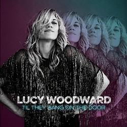 Lucy Woodward - Til They Bang On The Door - CD DIGIPAK