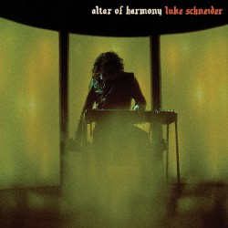 Luke Schneider - Altar Of Harmony - LP