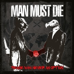 Man Must Die - Peace Was Never An Option - CD