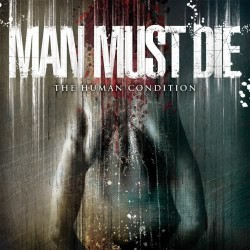 Man Must Die - The Human Condition - CD