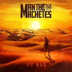 Man The Machetes - Av Nag - CD