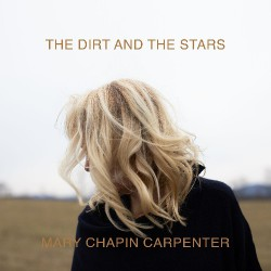 Mary Chapin Carpenter - The Dirt And The Stars - CD DIGISLEEVE