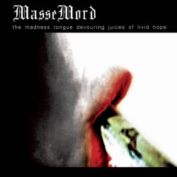 Massemord - The Madness Tongue Devouring Juices Of Livid Hope - LP Gatefold
