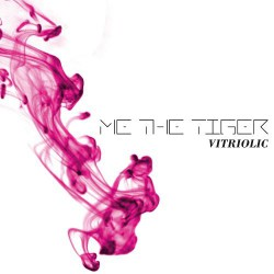 Me The Tiger - Vitriolic - CD