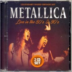 Metallica - Live In The 80's & 90's - DOUBLE CD