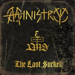 Ministry - The Last Sucker - CD DIGIPAK