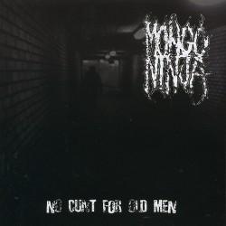 Mongo Ninja - No Cunt for Old Men - CD