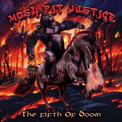Mosh Pit Justice - The Fifth Of Doom - CD