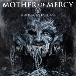 Mother Of Mercy - Symptoms of Existence - CD