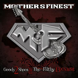 Mother's Finest - Goody 2 Shoes & The Filthy Beast - CD DIGIPAK