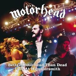 Motorhead - Better Motörhead Than Dead - Live At Hammersmith - 2CD DIGIPAK