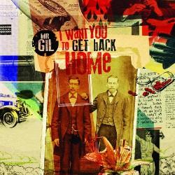 Mr Gil - I Want You to Get Back Home - CD DIGIPAK