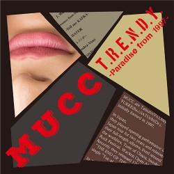 Mucc - T.R.E.N.D.Y. -Paradise From 1997- - CD