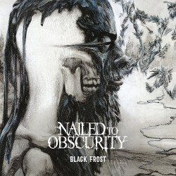 Nailed To Obscurity - Black Frost - CD
