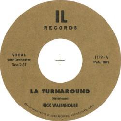 "Nick Waterhouse - La Turnaround B/w I Cry - 7"" vinyl"