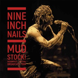 Nine Inch Nails - Mudstock! Woodstock Festival Broadcast 1994 - DOUBLE LP Gatefold