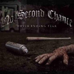 No Second Chance - Never Ending Fear - CD
