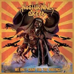 Nocturnal Breed - We Only Came For The Violence - DOUBLE LP Gatefold